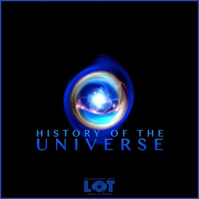 History of the Universe Cover - Legacy of Thought Label - Electronic Music of Brainvoyager