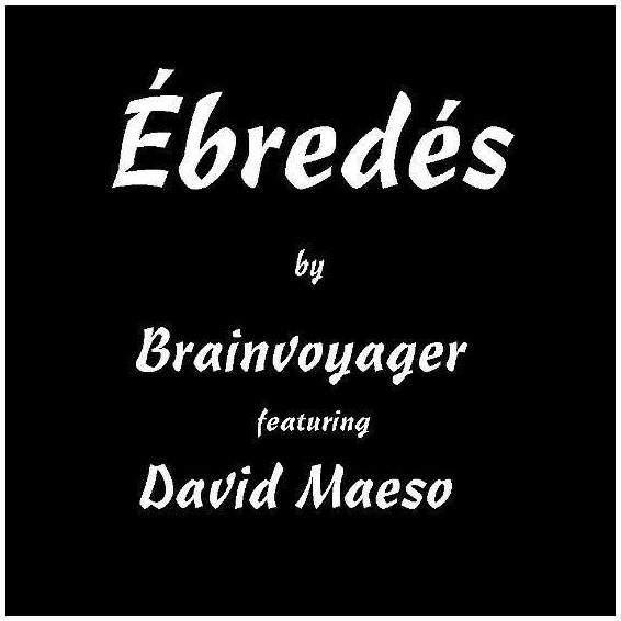 Ébredés by Brainvoyager ft. David Maeso