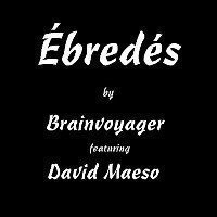 Brainvoyager ft. David Maeso - Ébredés - Electronic Music of Brainvoyager